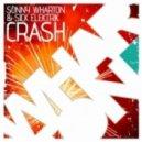 Sonny Wharton & Sick Elektrik - Crash (Original Mix)