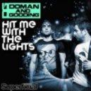 Doman & Gooding - Hit Me With The Lights (Josef Bamba & Ianick Intrumental)
