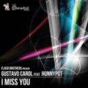 Flash Brothers pres. Gustavo Carol ft.Hunnypot - I Miss You (Club Mix)