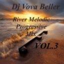 Dj Vova Beller - River Melodic Progressive Mix (Vol.3)