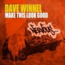 Dave Winnel  -  Make This Look Good (Original Mix)
