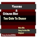 Vincemo feat. Crimson Blue - Too Cute To Dance (The Bag Main Mix)