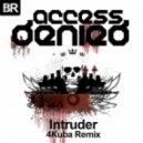 Access Denied - Intruder (4Kuba Remix)