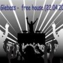 dj Glebass -  free house (22.04.2012)