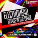 Electrohead - Brass In The Dark (T. Tommy & Vicente Belenguer Mix)