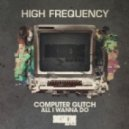 High Frequency - All I Wanna Do (Original Mix)