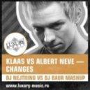 Klaas vs.Albert Neve - Changes (DJ Nejtrino vs.DJ Baur Mashup)