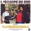 L'Equipe Du Son - Playground Rebels (Dynamicron Remix)