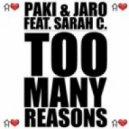 Paki & Jaro feat. Sarah C - Too Many Reasons (Terrific D Remix)