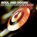 Roul & Doors - Cameroon (Original Mix)