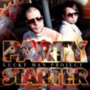 Lucky Man Project - Party starter (Andeeno Damassy Remix)