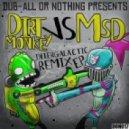 Dirt Monkey & MSD - Intergalactic (Original Mix)