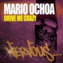 Mario Ochoa  - Drive Me Crazy (Dub Mix)