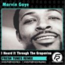 Marvin Gaye - I Heard It Through The Grapevine (Fresh Tunes remix) (Extended)