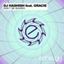 DJ Hashish feat. Gracie - Don't Be Scared (Original Mix)