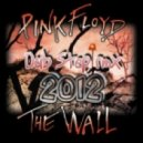Pink Floyd - The Wall (Anton Rash Dub Step rmx 2012)