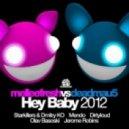 Deadmau5  - Hey Baby (Starkillers & Dmitry KO Club Mix)