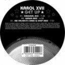 Karol XVII  -  Get Up (Wawa Remix)