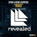 Dyro & Rene Kuppens - Raid (Original Mix)