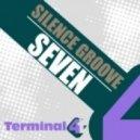 Silence Groove - Seven (Original Mix)