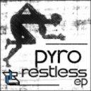 Pyro - Restless (Katharsys Remix)