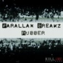 Parallax Breakz - Rubber (Original Mix)