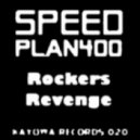 Speed Plan400 - Rockers Revenge (Original Mix)