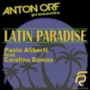 Paolo Aliberti feat. Carolina Damas - Latin paradise (Anton Orf Remix)
