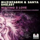 Muzikfabrik & Sanya Shelest - Waiting 2 Love (Deni Dansmore Disco Dub)