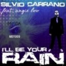 Silvio Carrano Feat Angie Loo - I'll Be Your Rain (Dany Spada Remix)