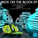 Gloumout - Back on the Block (The Clamps Remix)
