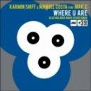 Karmin Shiff & Manuel Costa feat. Max'C - Where U Are (Club Mix)