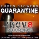 Ehren Stowers - Quarantine (Isolation Mix)