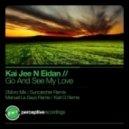 Kai Jee N Eidan - Go And See My Love (Suncatcher Remix)