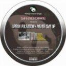 Shaddike - Never Give Up (Psychowsky Remix)