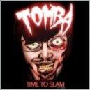 Tomba, Inja - Time To Slam (Original Mix)