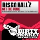 Disco Ballz - Get The Funk (Rescue Remix)