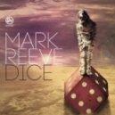 Mark Reeve - Dice (Original Mix)
