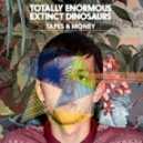 Totally Enormous Extinct Dinosaurs - Tapes & Money (Mj Cole Remix)