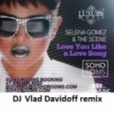 Selena Gomez - Love You Like A Love Song (DJ Vlad-Davidoff Remix)