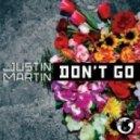 Justin Martin - Don't Go (DJ Version)