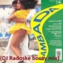Kaoma - Lambada (DJ Radoske booty mix)