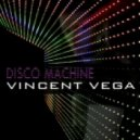 Vincent Vega - Disco Machine (Original Mix)