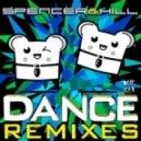 Spencer & Hill - Dance (DJ Oder Remix)