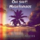 Oh Shit! and Night Drugs - Everybody Needs (Night Drugs Re-Edit)