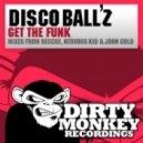 Disco Ballz - Get The Funk (John Gold Remix)