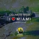 Cajjmere Wray feat. Andrea Godin  - I Love Miami (Vocal Club Mix)