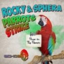 Rocky and Sphera - Parrots Strike (Original Mix)