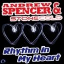 Andrew Spencer & Stonecold - Rhythm in My Heart (Crystal Rock Showtime Remix)
