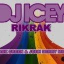 DJ Icey - RikRak (Original Mix)